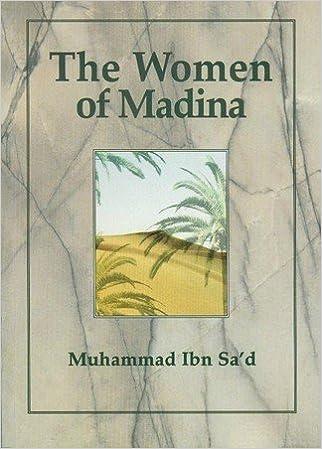 The Women of Madina by Abu 'Abdullah Muhammad Ibn Sa'd (1995-03-01 ...