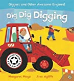 Dig Dig Digging (Awesome Engines) by Margaret Mayo (2002-04-25)