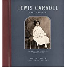 Lewis Carroll, Photographer: The Princeton University Library Albums by R Taylor (17-Mar-2002) Hardcover