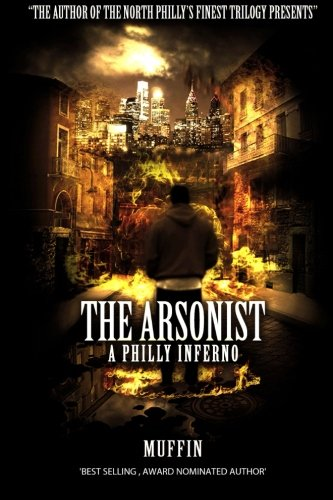 The Arsonist: A Philly Inferno pdf