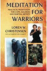 Meditation for Warriors: Practical Meditation for Cops, Soldiers and Martial Artists Paperback