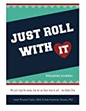 img - for Just Roll With It: Wellness Journal book / textbook / text book