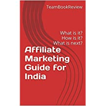 Affiliate Marketing Guide for India: what is it? How is it? what is next?