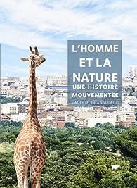 L'homme et la nature : Une histoire mouvementée par Valérie Chansigaud