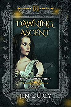 Dawning Ascent (The Pearson Prophecy Book 1) by [Grey, Jen L.]