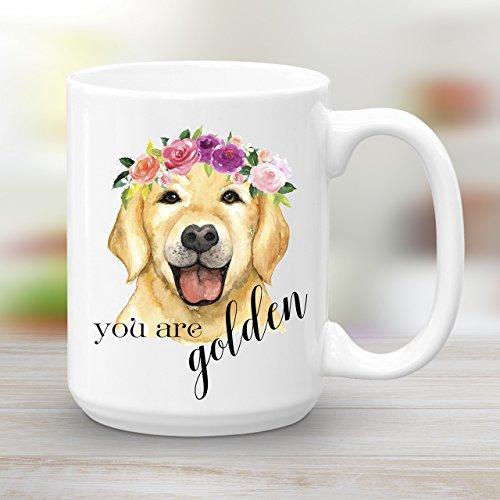 You are golden Golden Retriever Coffee Mug 15 ()