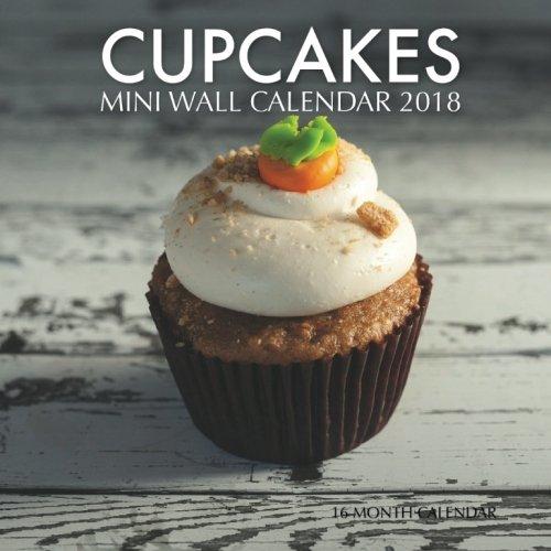 Cupcakes Mini Wall Calendar 2018: 16 Month Calendar ebook