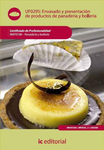 Descargar Libro Envasado Y Presentación De Productos De Panadería Y Bollería. Inaf0108 Alejandro Medrano Medrano