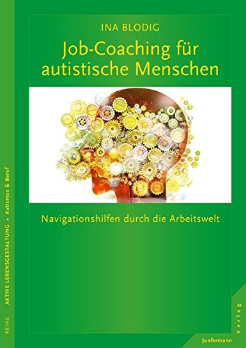 Hochfunktionale Autisten im Beruf: Navigationshilfen durch die Arbeitswelt Taschenbuch – 22. Januar 2016 Ina Eichholz Junfermann Verlag 3955714608 Angewandte Psychologie