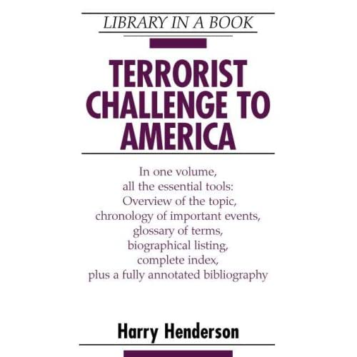 Terrorist Challenge to America (Library in a Book) Gail M. Harley and Harry Henderson