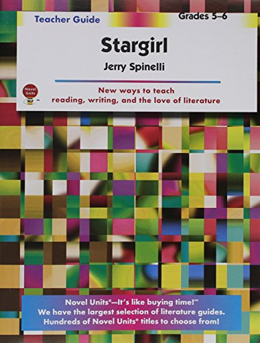 Stargirl - Teacher Guide by Novel Units, Inc.