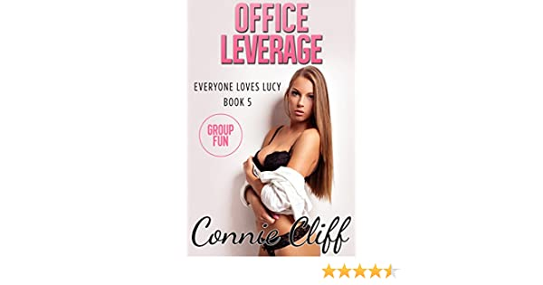 Office Leverage Multiple Partner Bisexual Workplace Adventures Everyone Loves Lucy Book 5 Kindle Edition By Connie Cliff