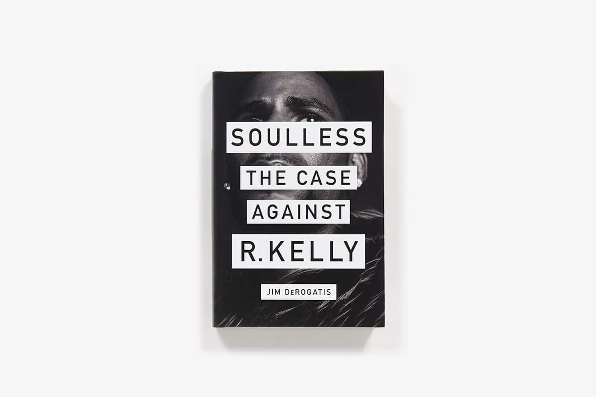 Soulless: The Case Against R  Kelly: Jim DeRogatis: 9781419740077