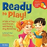 Ready to Play!: A Tale of Toys and Friends, and Barely Any Bickering (ParentSmart KidHappy) by Kaye MMR, Stacey R.(April 1, 2009) Hardcover