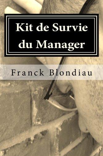 Kit de Survie du Manager (French Edition) by Franck Blondiau