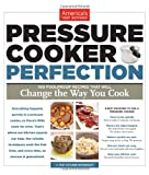 Pressure Cooker Perfection, America's Test Kitchen Editors, 1936493411