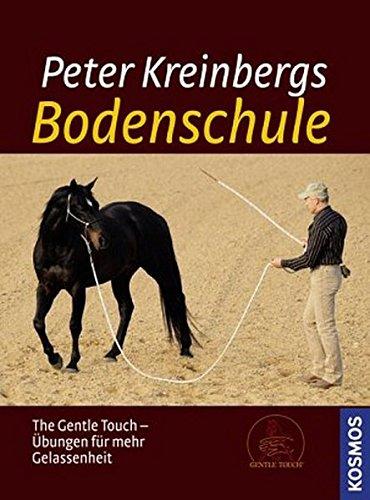 Peter Kreinbergs Bodenschule: The Gentle Touch - Übungen für mehr Gelassenheit