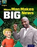 project x origins grey book band oxford level 14 in the news micro man makes big news by emma lynch 2014 01 09
