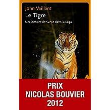 Le Tigre: Une histoire de survie dans la taïga (Littérature étrangère)