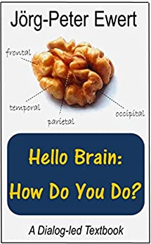 Hello Brain: How Do You Do?: A Dialog-led Textbook by [Ewert, Jörg-Peter]