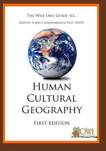 The Wise Owl Guide To... Dantes Subject Standardized Test (DSST) Human Cultural Geography