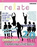 Relate: Self Esteem & Body Image (A Teen's Guide) (Self-Esteem & Body Image)