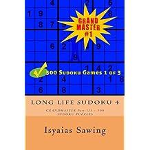 Long Life Sudoku 4: Sudoku is My Life Style #4 (GRANDMASTER 1 of 3 - 500 SUDOKU PUZZLES) (Volume 1)
