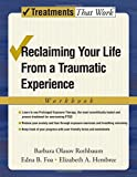 img - for Reclaiming Your Life from a Traumatic Experience: Workbook (Treatments That Work) by Barbara Olasov Rothbaum (2007-03-22) book / textbook / text book
