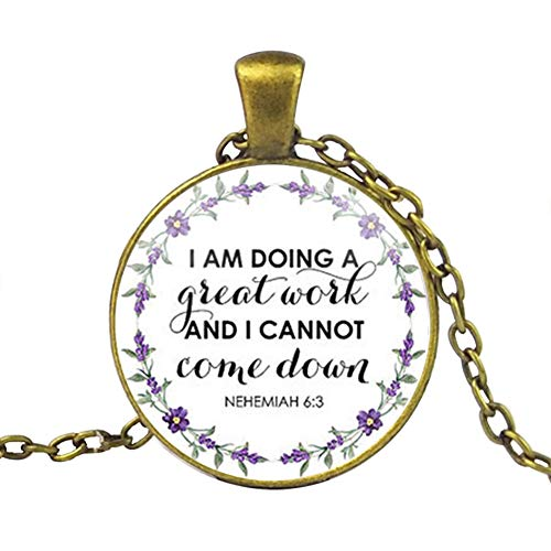 Inspirational Gift Christian Faith Necklace Scripture Pendant Bible Verse Jewelry Gifts for Women (8 Nehemiah 6:3)