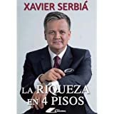 By Xavier Serbia La riqueza en cuatro pisos / Four Steps to Wealth (Spanish Edition) [Paperback]