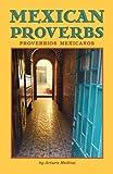 Mexican Proverbs, Arturo Medina, 1932043691