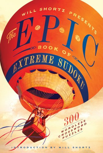 Will Shortz Presents The Epic Book of Extreme Sudoku: 300 Challenging Puzzles (Challenging Sudoku)