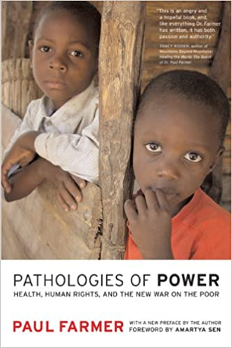 image for Pathologies of Power: Health, Human Rights, and the New War on the Poor (California Series in Public Anthropology)