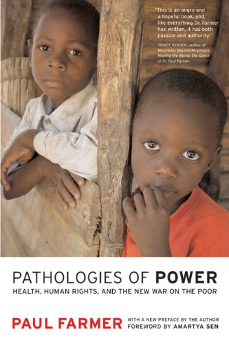 Search : Pathologies of Power: Health, Human Rights, and the New War on the Poor (California Series in Public Anthropology)