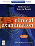 Clinical Examination: A Systematic Guide to Physical Diagnosis, 6e 6th (sixth) Edition by Talley MD (N.S.W.) PhD (Syd.) FRACP, Nicholas J., O'Connor published by Churchill Livingstone (2010)