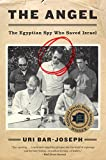 #3: The Angel: The Egyptian Spy Who Saved Israel