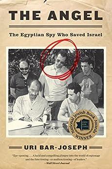 The Angel: The Egyptian Spy Who Saved Israel by [Bar-Joseph, Uri]