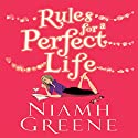 Rules for a Perfect Life Audiobook by Niamh Greene Narrated by Caroline Lennon