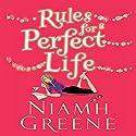 Rules for a Perfect Life Hörbuch von Niamh Greene Gesprochen von: Caroline Lennon