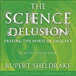 The Science Delusion | Rupert Sheldrake