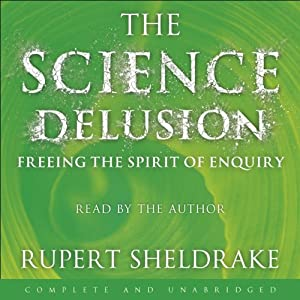 The Science Delusion Hörbuch