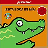 ¡Esta boca es mía! / This is my mouth! (¿Quién soy? / Who Am I?) (Spanish Edition)