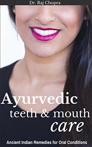 [Ayurvedic Teeth and Mouth Care: Ancient Indian Remedies for Oral Conditions] (Medications Dry Mouth)
