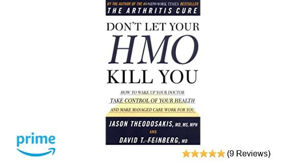 Dont let your hmo kill you how to wake up your doctor take dont let your hmo kill you how to wake up your doctor take control of your health and make managed care work for you dr jason theodosakis fandeluxe Image collections