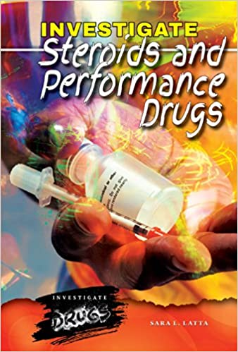 Investigate Steroids and Performance Drugs (Investigate Drugs)