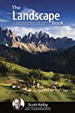 The Landscape Photography Book: The step-by-step techniques you need to capture breathtaking landscape photos like the pros