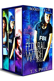 The Federal Witch: The Collected Works, Book 1 by [Paul, T S]