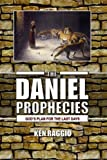 The Daniel Prophecies: God's Plan for the Last Days