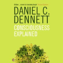 Consciousness Explained Audiobook by Daniel C. Dennett Narrated by Paul Mantell