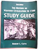 The History of Western Civilization To 1500 : Study Guide, Cleve, 0757527132